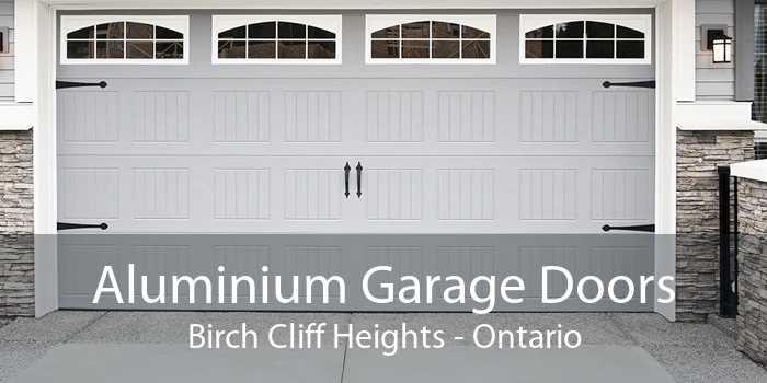 Aluminium Garage Doors Birch Cliff Heights - Ontario