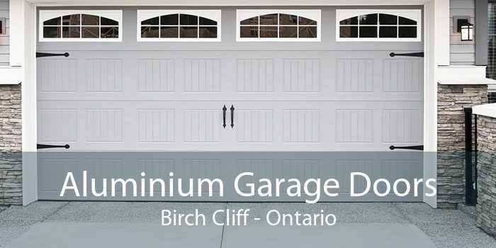 Aluminium Garage Doors Birch Cliff - Ontario