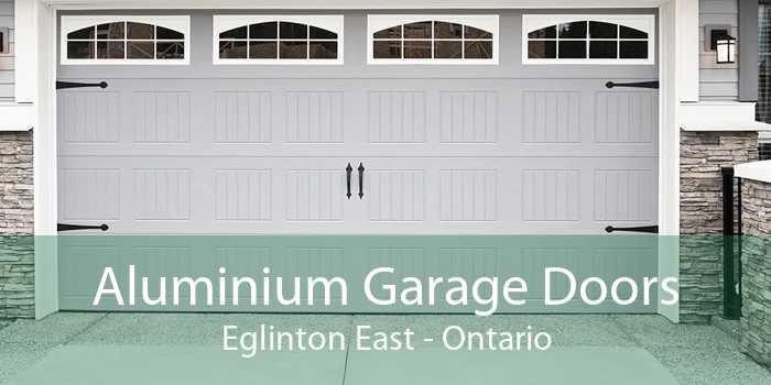Aluminium Garage Doors Eglinton East - Ontario