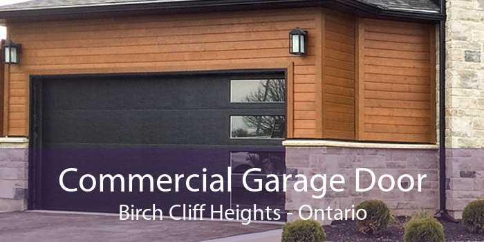 Commercial Garage Door Birch Cliff Heights - Ontario