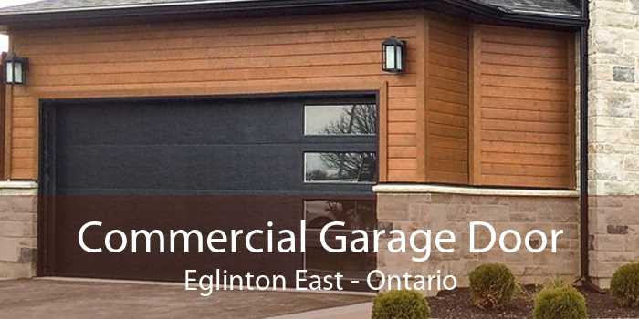 Commercial Garage Door Eglinton East - Ontario