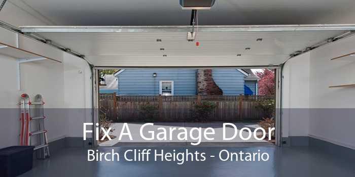 Fix A Garage Door Birch Cliff Heights - Ontario
