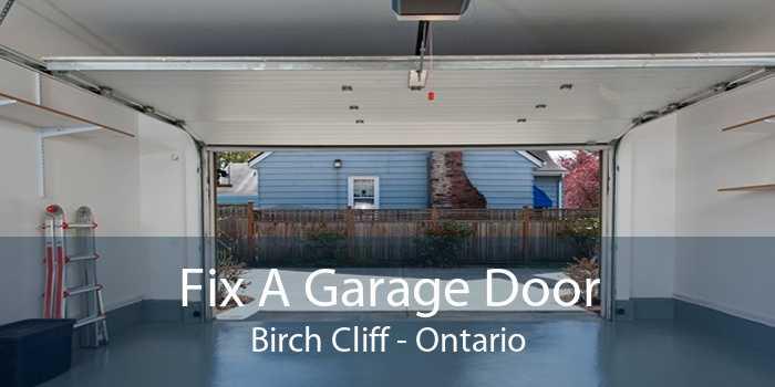 Fix A Garage Door Birch Cliff - Ontario