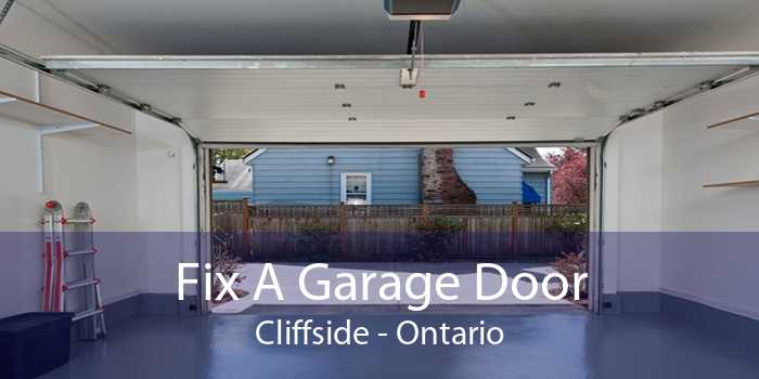 Fix A Garage Door Cliffside - Ontario