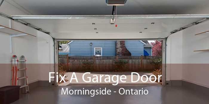 Fix A Garage Door Morningside - Ontario