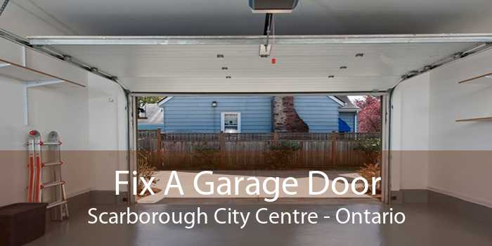 Fix A Garage Door Scarborough City Centre - Ontario