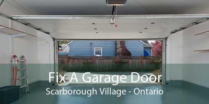 Fix A Garage Door Scarborough Village - Ontario