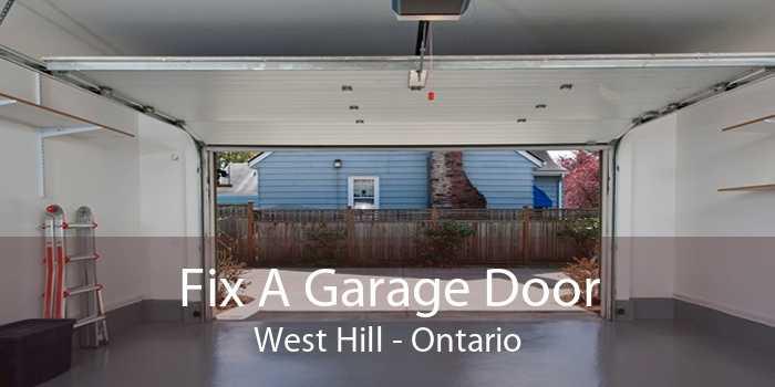 Fix A Garage Door West Hill - Ontario