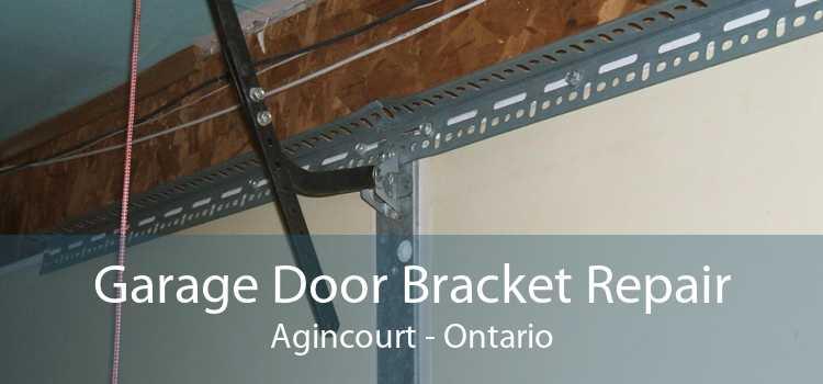 Garage Door Bracket Repair Agincourt - Ontario
