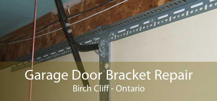 Garage Door Bracket Repair Birch Cliff - Ontario