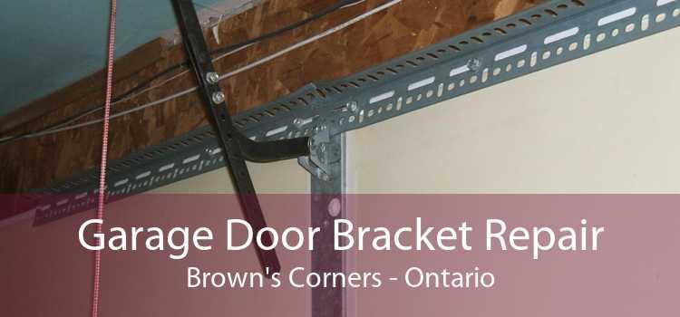Garage Door Bracket Repair Brown's Corners - Ontario