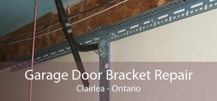Garage Door Bracket Repair Clairlea - Ontario