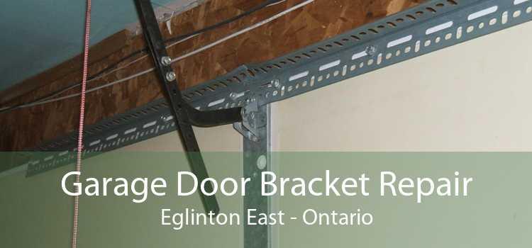 Garage Door Bracket Repair Eglinton East - Ontario