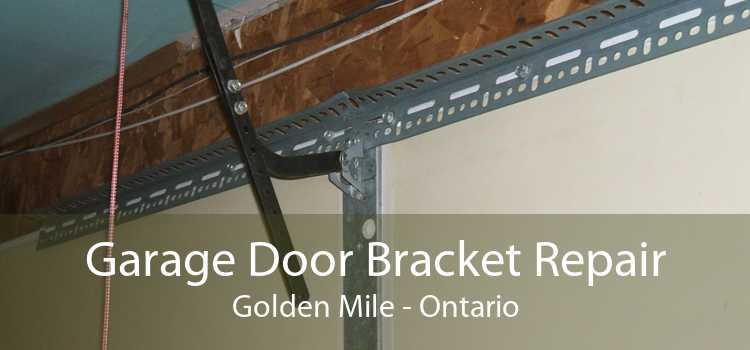 Garage Door Bracket Repair Golden Mile - Ontario