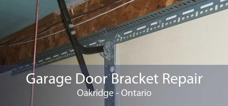 Garage Door Bracket Repair Oakridge - Ontario
