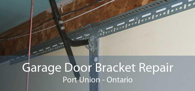 Garage Door Bracket Repair Port Union - Ontario