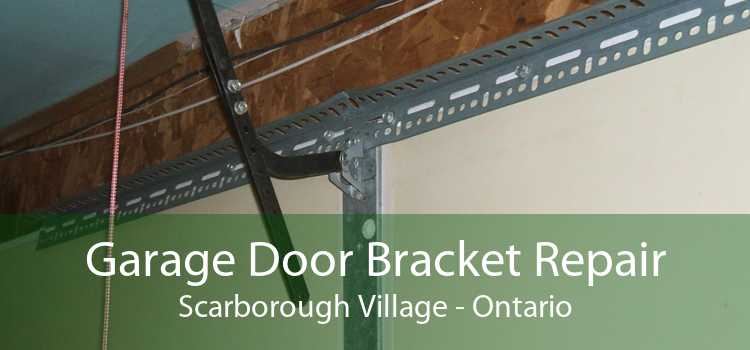 Garage Door Bracket Repair Scarborough Village - Ontario