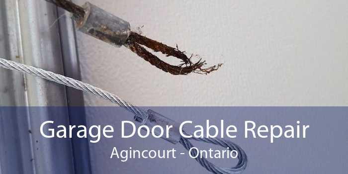 Garage Door Cable Repair Agincourt - Ontario