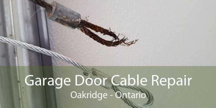 Garage Door Cable Repair Oakridge - Ontario