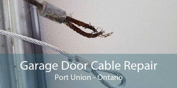 Garage Door Cable Repair Port Union - Ontario