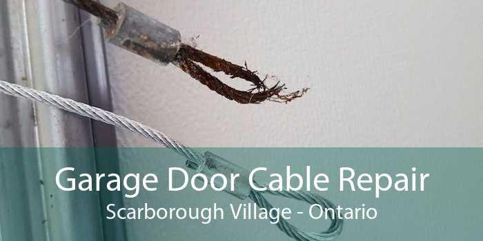 Garage Door Cable Repair Scarborough Village - Ontario