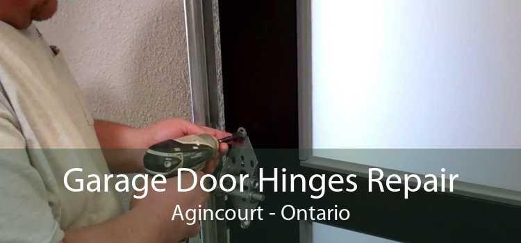 Garage Door Hinges Repair Agincourt - Ontario