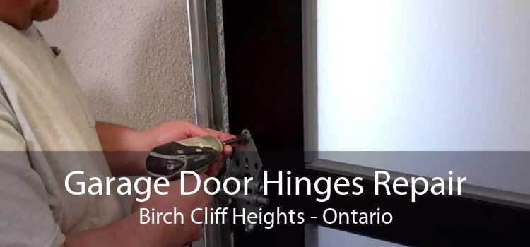 Garage Door Hinges Repair Birch Cliff Heights - Ontario