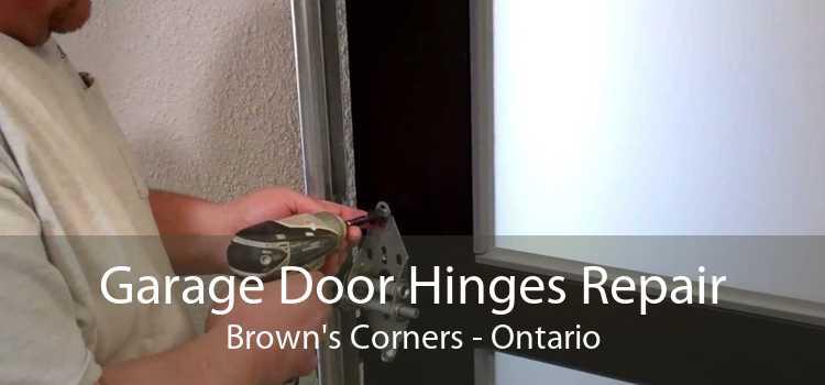 Garage Door Hinges Repair Brown's Corners - Ontario