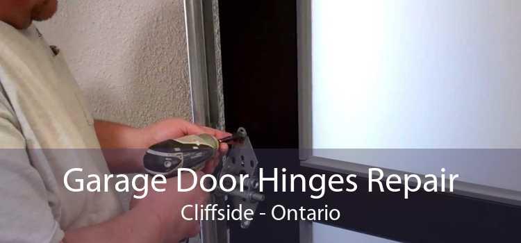 Garage Door Hinges Repair Cliffside - Ontario
