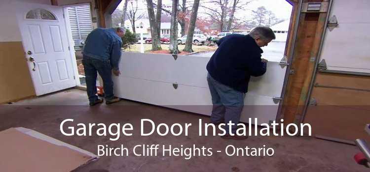 Garage Door Installation Birch Cliff Heights - Ontario