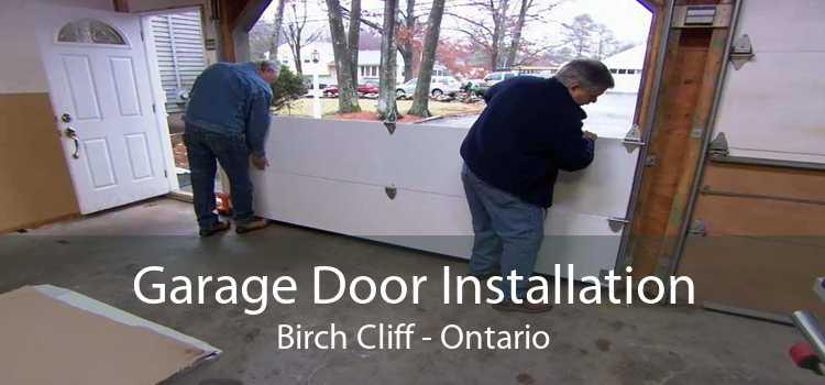 Garage Door Installation Birch Cliff - Ontario