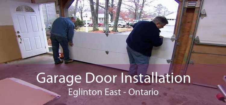 Garage Door Installation Eglinton East - Ontario