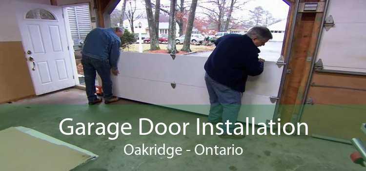 Garage Door Installation Oakridge - Ontario