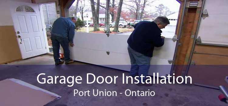 Garage Door Installation Port Union - Ontario