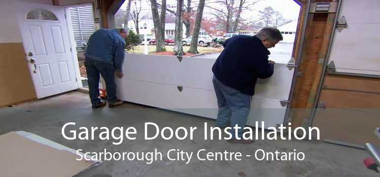 Garage Door Installation Scarborough City Centre - Ontario