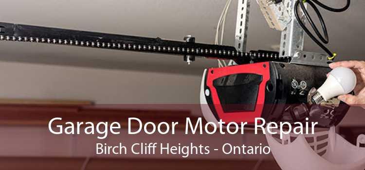Garage Door Motor Repair Birch Cliff Heights - Ontario