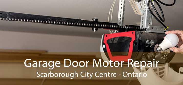 Garage Door Motor Repair Scarborough City Centre - Ontario