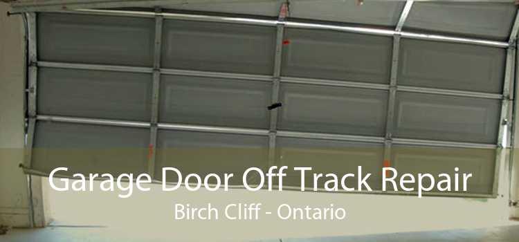 Garage Door Off Track Repair Birch Cliff - Ontario