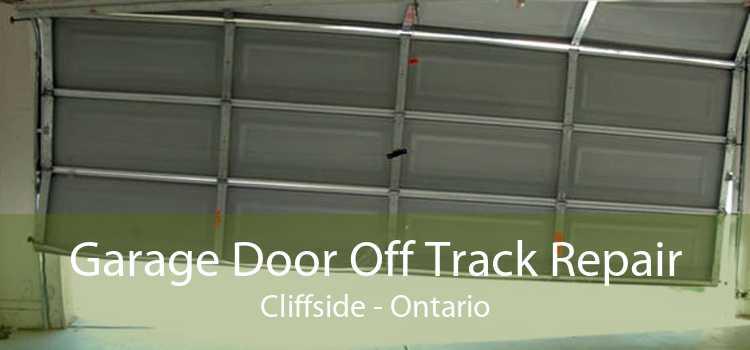 Garage Door Off Track Repair Cliffside - Ontario