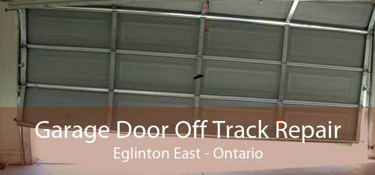 Garage Door Off Track Repair Eglinton East - Ontario