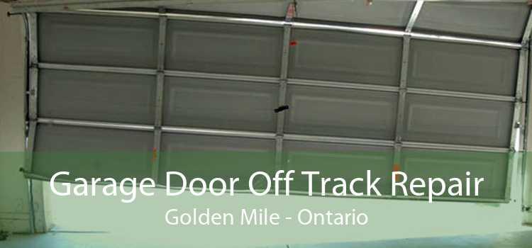 Garage Door Off Track Repair Golden Mile - Ontario