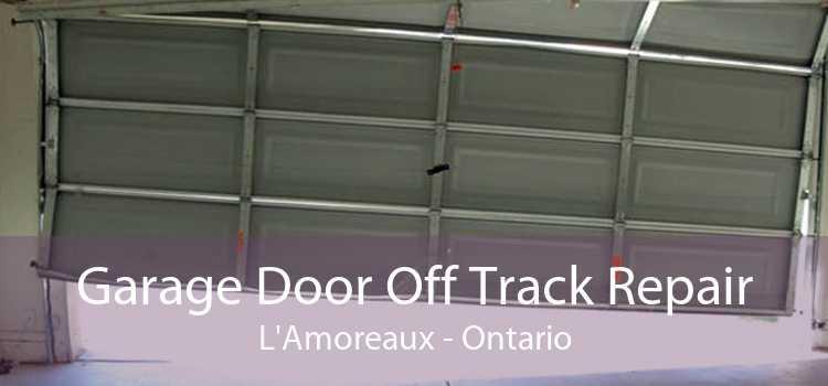 Garage Door Off Track Repair L'Amoreaux - Ontario