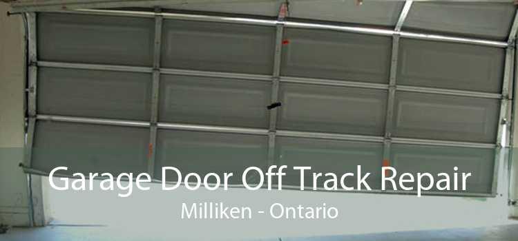 Garage Door Off Track Repair Milliken - Ontario
