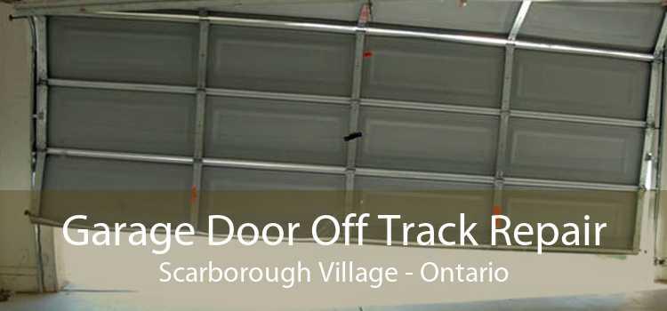 Garage Door Off Track Repair Scarborough Village - Ontario