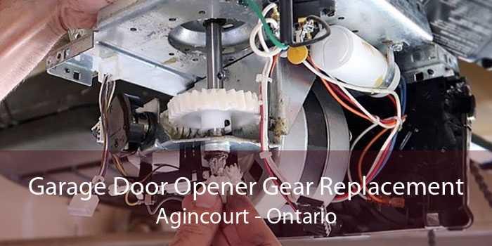 Garage Door Opener Gear Replacement Agincourt - Ontario