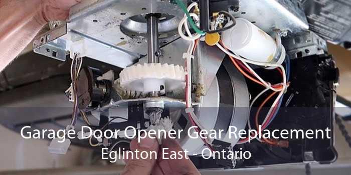 Garage Door Opener Gear Replacement Eglinton East - Ontario