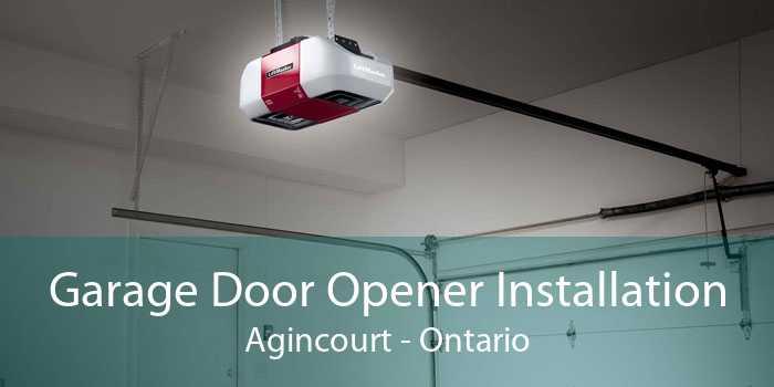 Garage Door Opener Installation Agincourt - Ontario