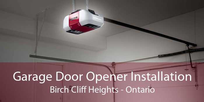 Garage Door Opener Installation Birch Cliff Heights - Ontario