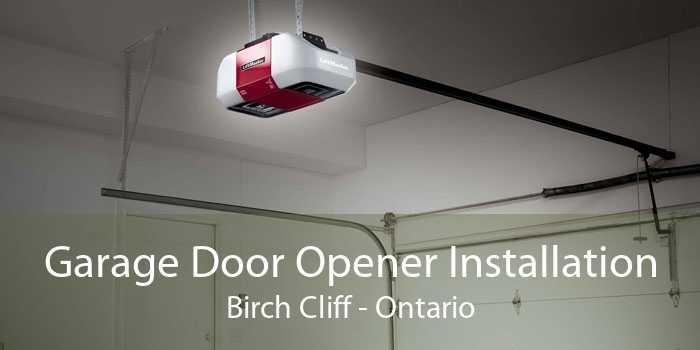 Garage Door Opener Installation Birch Cliff - Ontario