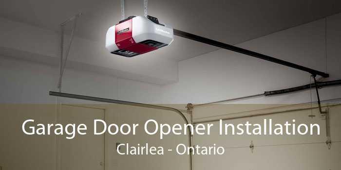 Garage Door Opener Installation Clairlea - Ontario